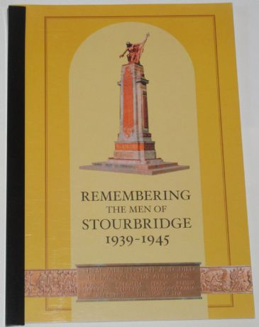 Remembering the Men of Stourbridge 1939-1945, by Roy Peacock